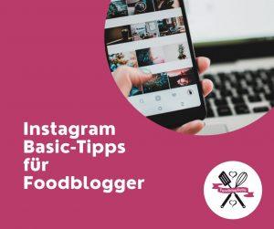 Instagram Basic-Tipps für Foodblogger