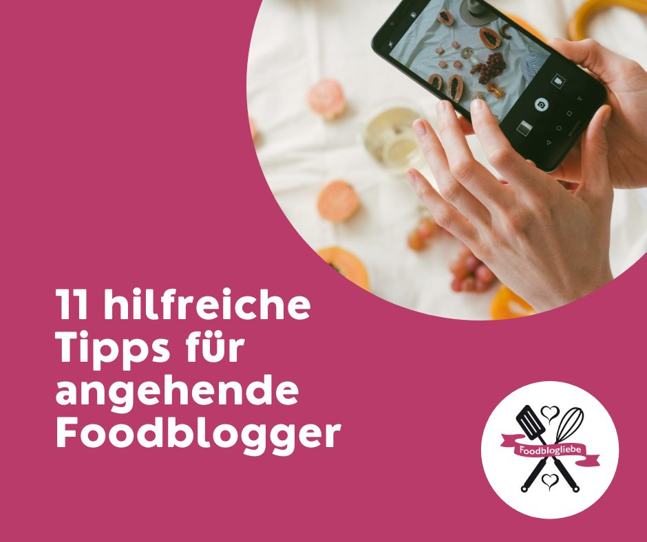 11 hilfreiche Tipps für angehende Foodblogger