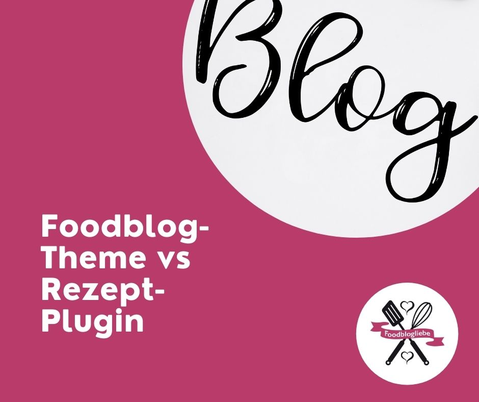 Foodblog-Theme vs Rezept-Plugin